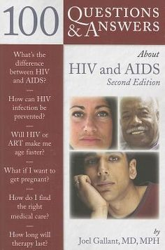 100 questions & answers about HIV and AIDS / Joel Gallant