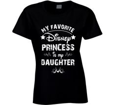 For every mother out there....who has their own little princess! My Favorite Disney Princess is my Daughter T Shirt unique design at www.imaginabletshirts.com