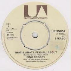 """7"""" 45RPM That's What Life Is All About/The Pleasure Of Your Company/Roamin' In The Gloamin' by Bing Crosby from United Artists"""