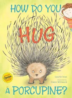 """Read """"How Do You Hug a Porcupine?"""" by Laurie Isop available from Rakuten Kobo. It's easy to picture hugging a bunny, or even a billy goat…but how would you even begin to try to hug a porcupine? Cute Writing, Teaching Writing, Writing Activities, Procedural Writing, Class Activities, Student Teaching, Holiday Activities, Classroom Activities, Teaching Kids"""