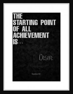 Printable inspirational quote about achievement. Downloadable. Desire: Black & White by Rainbowjet on ezebee.com