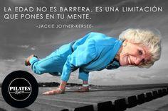 La edad no es barrera, es una limitación que pones en tu mente.-Jackie Joyner-Kersee- #Pilates #Riazor #motivación
