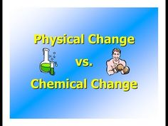Chemical & Physical Changes- Lesson for kids from http://www.makemegenius.com