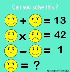Solve this smiley face fun problem Math Quizzes, Logic Math, Math Resources, Math Activities, Math Games For Kids, Fun Math, Kids Fun, Logic Problems, Brain Teasers Riddles