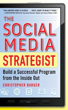 Bestseller Books Online The Social Media Strategist:  Build a Successful Program from the Inside Out Christopher Barger $16.5  - http://www.ebooknetworking.net/books_detail-0071768254.html