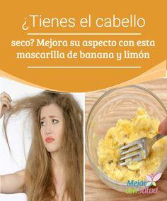 ¿Tienes el #cabello seco? Mejora su #aspecto con esta mascarilla de banana y limón   La mascarilla de banana y limón es un #tratamiento natural que nos sirve para mejorar el aspecto del cabello seco. ¡Aprende a prepararla!