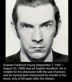 All Graham Young ever wanted to be when he was growing up was a famous poisoner.  He eventually got his wish; after being released for his first round of killing, he was given a job in a factory that just happened to use his very favorite poison.  Another string of murders soon followed.