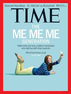 .@TIME Magazine declares Millennials lazy, entitled narcissists who still live w/ their parents...ouch! #GenY http://time.com/247/millennials-the-me-me-me-generation/