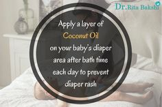 Apply a layer of coconut oil on your baby's diaper area after bath time each day to prevent diaper rash. #CoconutOil #BabyDiaper #PreventDiaperRash #Delhi #India #DrRitaBakshi