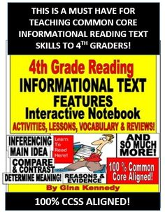 4TH GRADE READING INFORMATIONAL TEXT FEATURES INTERACTIVE NOTEBOOK! COMMON CORE MUST HAVE! Excellent introduction or review of all of the 4th Grade Informational Nonfiction Reading Text Features! Activities, lessons and more. Text features included are main idea, compare & contrast, cause & effect, problem & solution, determine meaning, inference, reasons and evidence, context clues and many more.