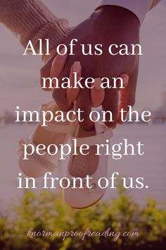All of us can make an impact on the people right in front of us. quotes // impact // inspiration // kindness // inspirational quotes Positive Motivation, Genetics, Affirmations, Inspirational Quotes, Positivity, People, Life Coach Quotes, Inspiring Quotes, Positive Affirmations