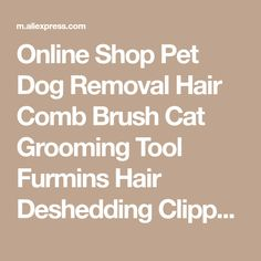 Online Shop Pet Dog Removal Hair Comb Brush Cat Grooming Tool Furmins Hair Deshedding Clipper Stainless Detachable Dog Cat Brush Furmins S1 | Aliexpress Mobile