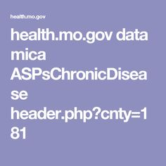 health.mo.gov data mica ASPsChronicDisease header.php?cnty=181
