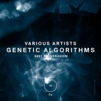 : Various Artists - Genetic Algorithms by ! on SoundCloud Genetic Algorithm, Various Artists, Genetics