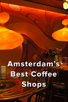5 of the Best Best Weed-Centric Coffee Shops in Amsterdam More