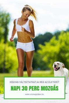 Egészséges életmód - napi 30 perc mozgás Lose Weight, Running, Fitness, Sports, Healthy, Hs Sports, Keep Running, Why I Run, Sport