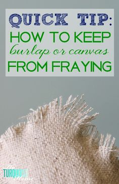 Quick tip: How to Keep Burlap or Canvas from Fraying == Mod Podge Burlap Projects, Burlap Crafts, Fabric Crafts, Sewing Crafts, Sewing Projects, Diy Projects, Burlap Wreaths, Burlap Bubble Wreath, Fall Projects