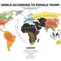 Atlas of Prejudice — The World According to Donald Trump — Atlas of Prejudice