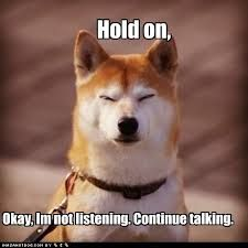 This is how I feel when people talk.