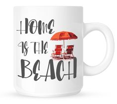 Home Is The Beach Coffee Mug