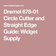 Dremel 678 01 Circle Cutter And Straight Edge Guide Dremel Straight Edges Dremel Rotary Tool
