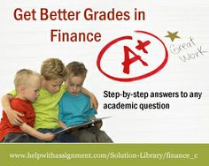 Are the topics and problems in Finance becoming more and more difficult for you? Don't worry! At At HelpWithAssignment.com, we have the right solution. Our Solution Library has numerous Finance questions, problems, Case Studies and caselets to help you in  easily understanding those difficult topics. For more details visit  http://www.helpwithassignment.com/Solution-Library/finance_c