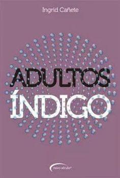 Blog da Beki Bassan - Reflexões: Adultos Indigo