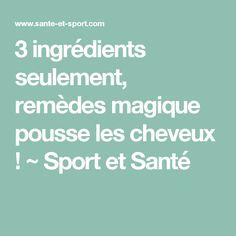 3 ingrédients seulement, remèdes magique pousse les cheveux ! ~ Sport et Santé