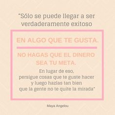 """Frases de motivación de Maya Angelou: """"Sólo se puede llegar a ser verdaderamente exitoso en algo que te gusta"""""""