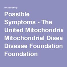 Possible Symptoms - The United Mitochondrial Disease Foundation