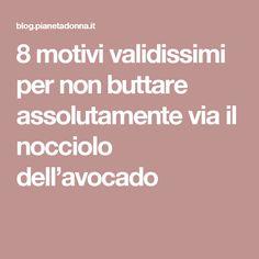 8 motivi validissimi per non buttare assolutamente via il nocciolo dell'avocado