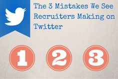 The 3 Mistakes We See Recruiters Making on Twitter