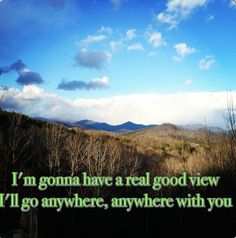Country lyrics country quotes Anywhere with you