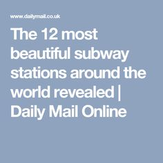 Travellers Take To Reddit To Reveal The WORST Places Theyve - The 12 most beautiful metro stations in the world