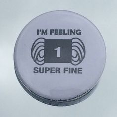"""1.50"""" Pinback button """"I'm feeling Super Fine"""" - pinned by pin4etsy.com"""
