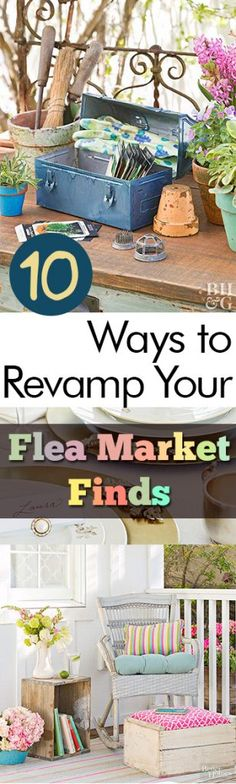 10 Ways to Revamp Your Flea Market Finds -