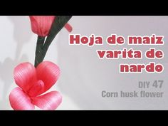 como hacer hoja de maiz fresa 49/ How to make a corn husk strawberry - YouTube Corn Husk Crafts, How To Make Corn, Corn Husk Dolls, Flower Art, Paper Crafts, Youtube, Flowers, Party, Handmade