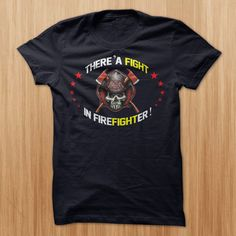 Theres a FIGHT in FIREFIGHTER T-Shirts, Hoodies. Check Price Now ==►…