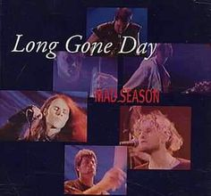 band Mad Season, released in 1995 as the third single from the band Gone Days, Mad Season, Long Gone, Layne Staley, Alice In Chains, Mothers Love, Sounds Like, Most Beautiful Man, My Favorite Music