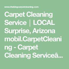 Carpet Cleaning Service│LOCAL Surprise, Arizona mobil.CarpetCleaning - Carpet Cleaning Service│