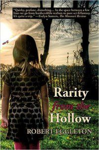 Book Spotlight: Rarity from the Hollow by Robert Eggleton.