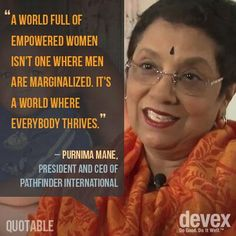 "#SheBuilds Quotable | Head of PathFinder International: ""A world full of empowered women isn't one where men are marginalized"" pic.twitter.com/rWHViqERQp via Devex"