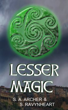 The rebranded cover for Lesser Magic. The first book in the Knights of the Red Branch series by myself(S. Ravynheart) and S. A. Archer.