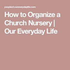 How to Organize a Church Nursery | Our Everyday Life