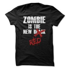 Zombie Is The New Red T Shirts, Hoodies. Get it now ==► https://www.sunfrog.com/Zombies/Zombie-Is-The-New-Red-T-Shirt.html?41382