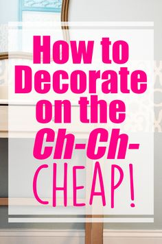 I'm living life on the wild side and decorating on the cheap.  It's cool. And fun. If you're in the boat with me, you know what I mean.  Here are a few ways I've turned ch-ch-ching into ch-ch-CHEAP - decorating, that is.  Budget Decorating | DIY | Home Decor | Decorating on a Budget | Creative Decorating | Cheap Decor | Cheap Decorating | decorating ideas for the home | decorating ideas for the home | decorating ideas for the home diy