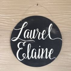 A personal favorite from my Etsy shop https://www.etsy.com/listing/574447486/name-on-wood-sign-round-sign-with-name