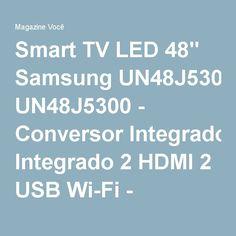 "Smart TV LED 48"" Samsung UN48J5300 - Conversor Integrado 2 HDMI 2 USB Wi-Fi - Magazine Megatit"