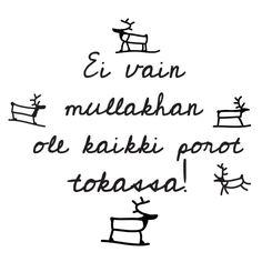 Murre-paitoja ja muita tuotteita.  #meänkieli #meankieli #murrepaidat #murre #tpaita #tpaidat #paita #poro #porot #lappi #lapland #suomi #tornionjokilaakso #hulluus Note To Self, Notes, Illustrations, Math, Illustration, Math Resources