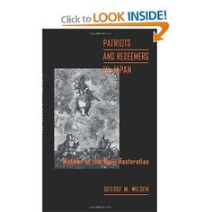 Patriots and Redeemers in Japan: Motives in the Meiji Restoration: George M. Wilson: 9780226900926: Amazon.com: Books